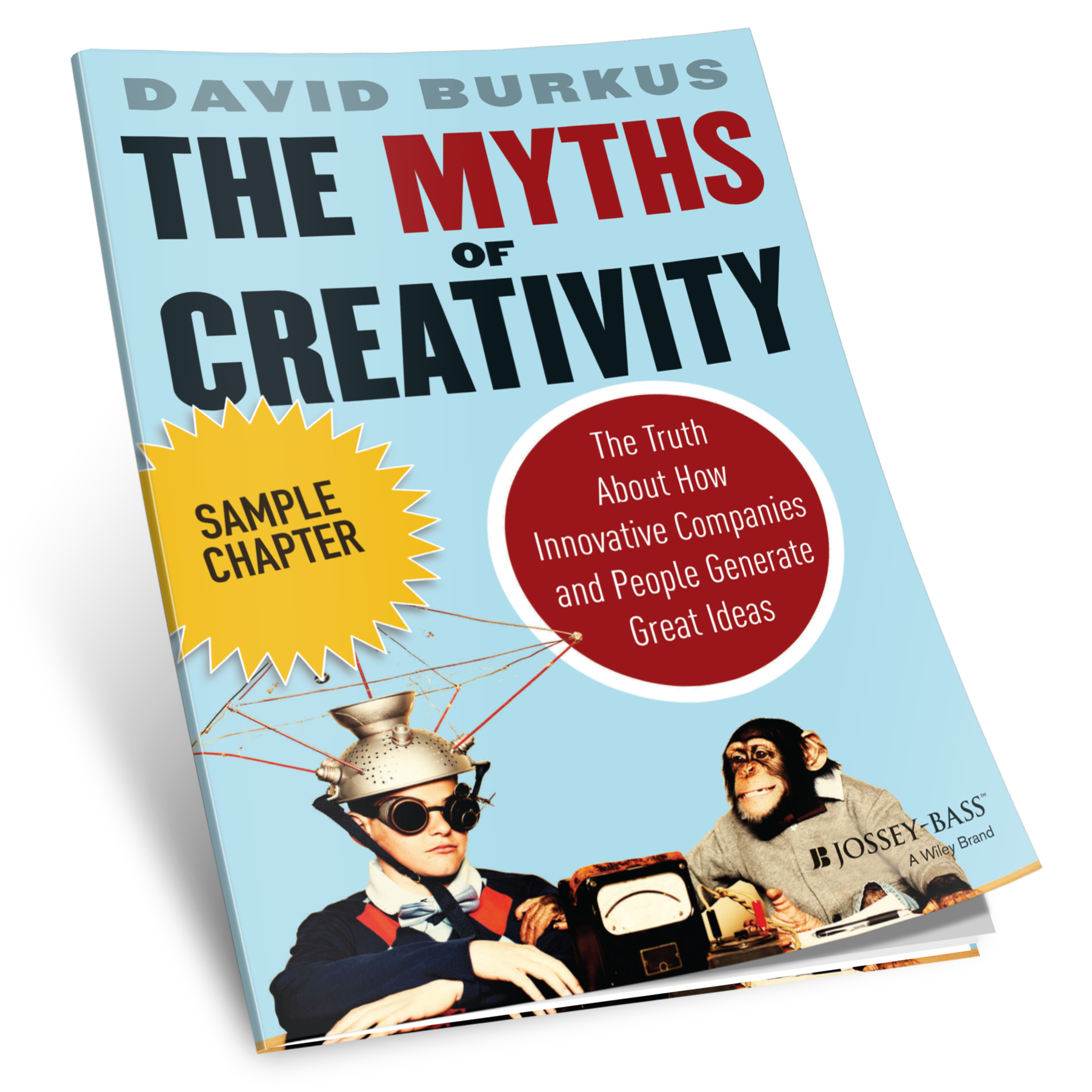 myths of creativity resources david burkus the myths of creativity sample chapter